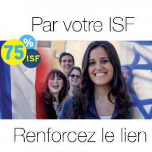Le Keren Hayessod, en partenariat avec la Fondation France-Israël, reconnue d'utilité publique, vous propose cette année de mettre votre ISF au service du renforcement des liens entre la jeunesse de France et Israël. Pour cela nous disposons de merveilleux programmes, tel MASSA qui permet à des jeunes de 17 à 30 ans d'effectuer un séjour éducatif de 5 à 12 mois en Israël dans des domaines très variés et souvent très pointus : universitaires, artistiques, stages professionnels, volontariat, etc.